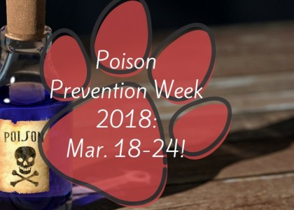 National Poison Prevention Week 2018 is March 18-24
